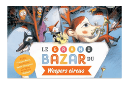 Le grand bazar des weepers circus
